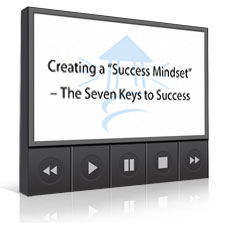 """Creating a """"Success Mindset"""" – The Seven Keys to Success"""