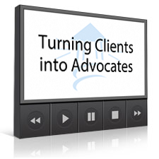Turning Clients into Advocates