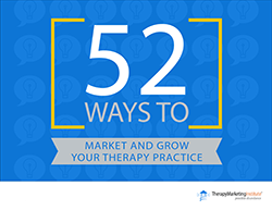 52 Ways to Market and Grow Your Therapy Practice