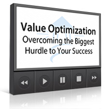 Value Optimization: Overcoming the Biggest Hurdle to Your Success