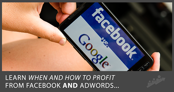 Google AdWords vs Facebook Ads… Which Should YOU Use?