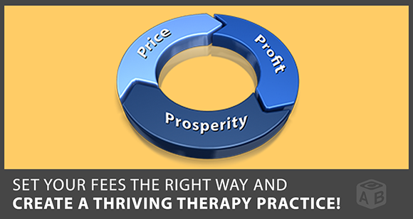 Setting Fees: What Most Therapists Don't Know About Price