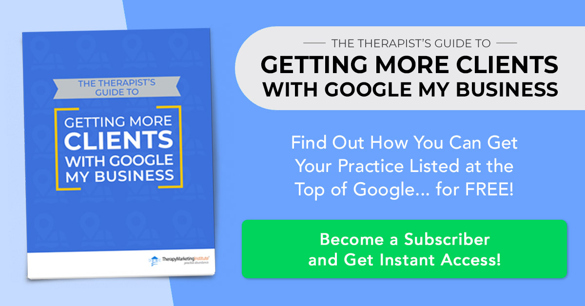 Access the Therapist's Guide to Getting More Clients with Google My Business